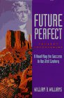 Future Perfect: Present Empowerment: A Road Map For Success In The 21St Century