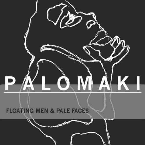 Floating Men and Pale Faces: The Paintings: Kurt Palomaki, D.