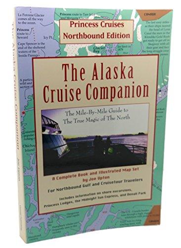 9780964568211: The Alaska Cruise Companion: A Mile by Mile Guide