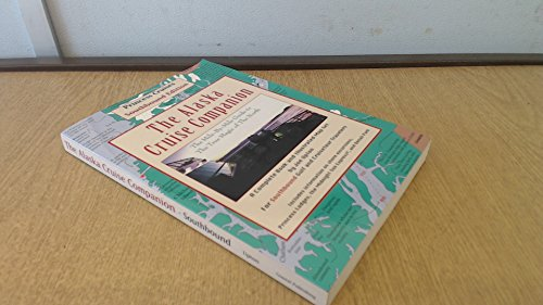 9780964568228: The Alaska cruise companion: A mile by mile guide