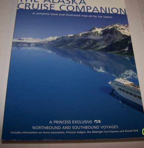9780964568259: The Alaska Cruise Companion: A Mile by Mile Guide