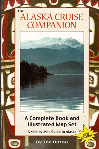 9780964568297: The Alaska Cruise Companion: A Mile by Mile Guide