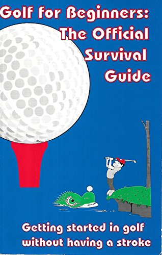 9780964570009: Golf for Beginners: The Official Survival Guide