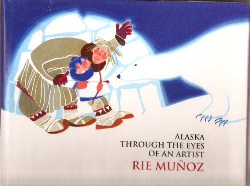 ALASKA THROUGH THE EYES OF AN ARTIST: Munoz, Rie