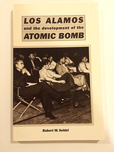 9780964570306: Los Alamos & the Development of the Atomic Bomb