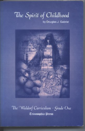 9780964571211: The spirit of childhood: The Waldorf Curriculum, grade one