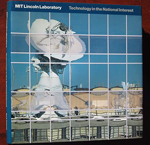9780964572003: MIT Lincoln Laboratory: Technology in the national interest