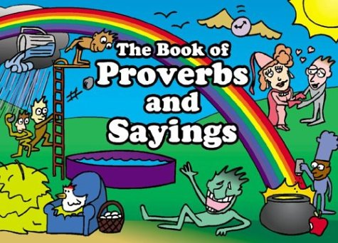 9780964572713: The Book of Proverbs and Sayings : Cartoon of Everyday American Language
