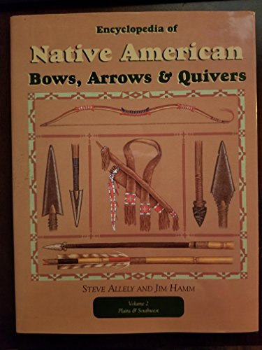 9780964574151: Encyclopedia of Native American Bows, Arrows, & Quivers, Vol. 2, Plains & Southwest
