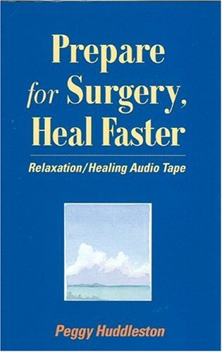 Prepare for Surgery, Heal Faster Cassette (0964575736) by Peggy Huddleston