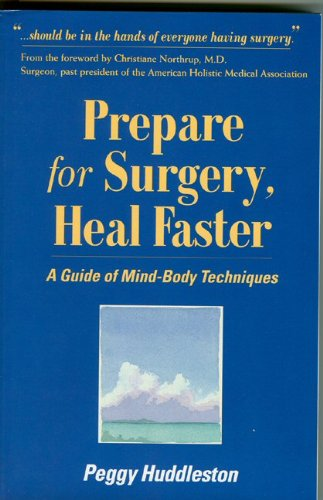 9780964575745: Prepare for Surgery, Heal Faster: A Guide of Mind-Body Techniques