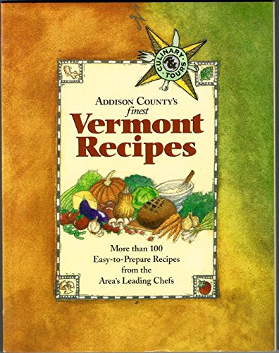 Addison County's finest Vermont Recipes (Culinary Tours): Palatine Books