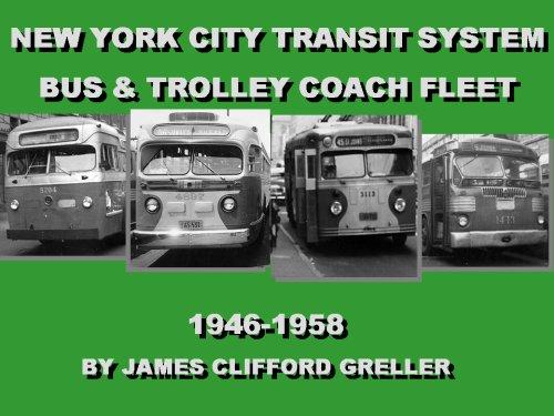 New York City Transit System Bus & Trolley Coach Fleet, 1946-1958: Greller, James Clifford