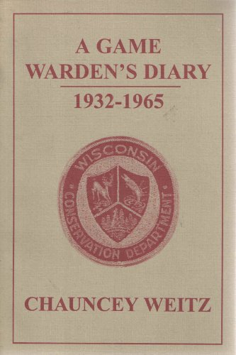 9780964576803: A game warden's diary: 1932-1965