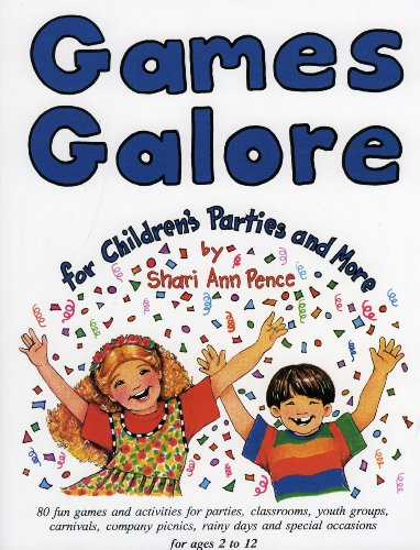 9780964577114: Games Galore for Children's Parties and More: Fun Games and Activities for Parties, Classrooms, Youth Groups, Carnivals, Company Picnics, Rainy Days