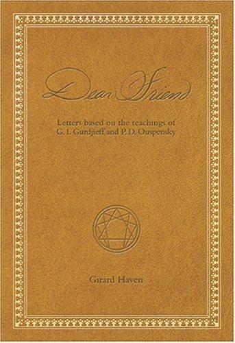 9780964578272: Dear Friend: Letters Based on the Teachings of G.I. Gurdjieff and P.D. Ouspensky