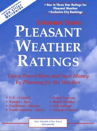 9780964578579: Pleasant Weather Ratings: Enjoy Travel More and Save Money by Planning for the Weather