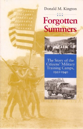 FORGOTTEN SUMMERS: THE STORY OF THE CITIZENS' MILITARY TRAING CAMPS, 1921 - 1940. (AUTOGRAPHED)