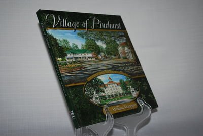 Village of Pinehurst, a True American Village, Paintings By William Mangum: Mangum, William