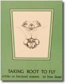 9780964580503: Taking Root to Fly: Articles on Functional Anatomy
