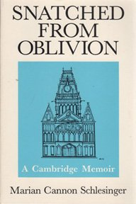 9780964580909: Snatched from Oblivion: A Cambridge Memoir