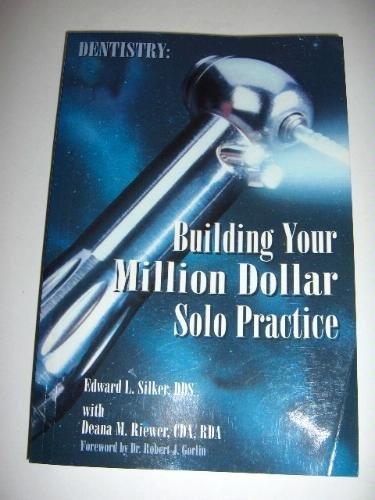 Building Your Million Dollar Solo Practice: Edward L. Silker