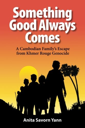 9780964581531: Something Good Always Comes: A Cambodian Family's Escape from Khmer Rouge Genocide