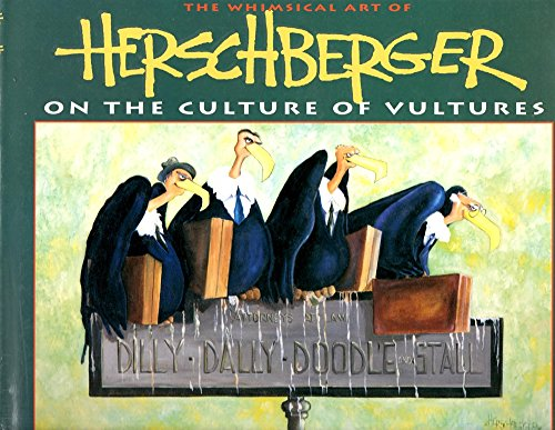 The Whimsical Art of Herschberger on the Culture of Vultures: Young, John, Illustrated by ...