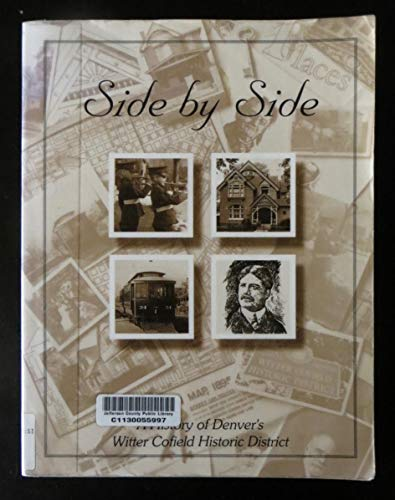 9780964582408: Side By Side , a History of Denver's Witter Cofield Historic District