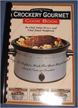 Superior Touch Crockery Gourmet CookBook: Chef Jorge Bruce