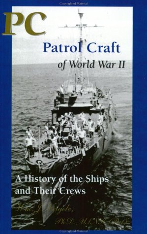 9780964586727: PC Patrol Craft of World War II: A History of the Ships and Their Crews
