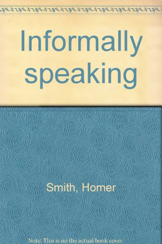 Informally speaking (9780964594500) by Homer Smith