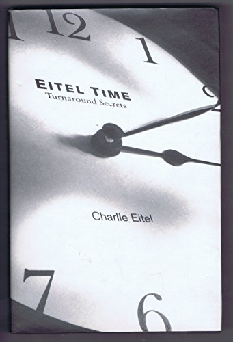 Eitel Time: Turnaround Secrets