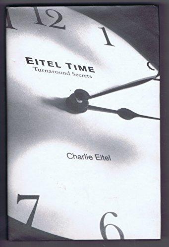 9780964595309: Eitel Time : Turnaround Secrets