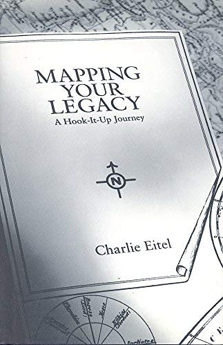 Mapping Your Legacy: A Hook it Up Journey: Eitel, Charlie