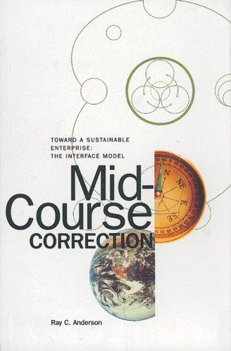 9780964595354: Mid-Course Correction: Toward a Sustainable Enterprise: The Interface Model