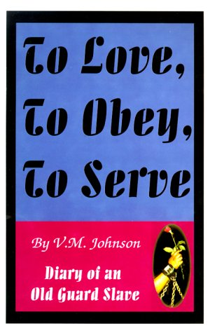 9780964596023: To Love, to Obey, to Serve: Diary of an Old Guard Slave