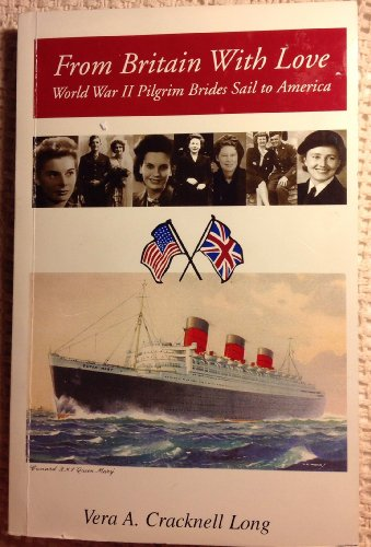 9780964597709: From Britain With Love: World War II Pilgrim Brides Sail to America