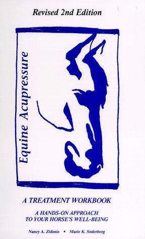 Equine Acupressure: A Treatment Workbook: Nancy A. Zidonis;