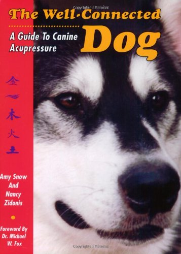 9780964598249: The Well-Connected Dog: A Guide to Canine Acupressure