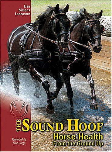 9780964598270: Sound Hoof: Horse Health from the Ground Up