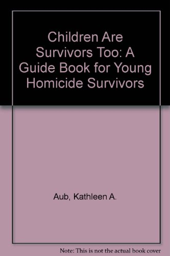 9780964598904: Children Are Survivors Too: A Guide Book for Young Homicide Survivors