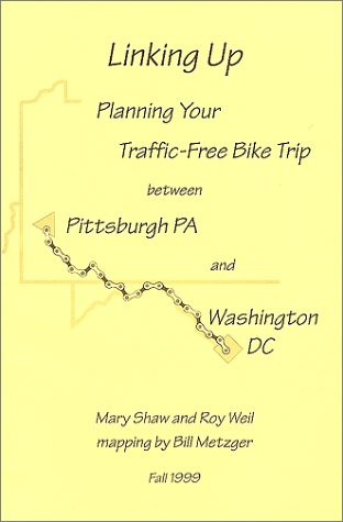 9780964601444: Linking Up: Planning Your Traffic-Free Bike Trip Between Pittsburgh PA and Washington DC
