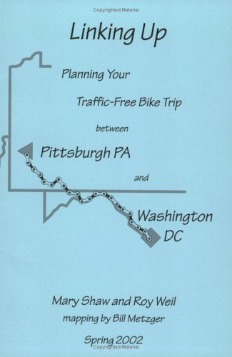 9780964601482: Linking Up: Planning Your Traffic Free Bike Trip Between Pittsburgh and Washington, DC