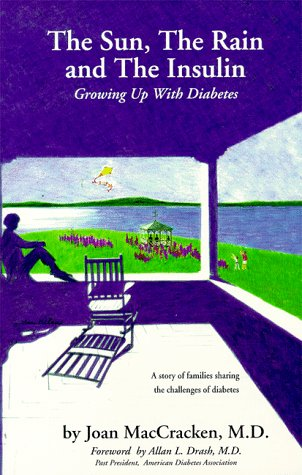 9780964601857: The Sun, the Rain, and the Insulin : Growing Up with Diabetes
