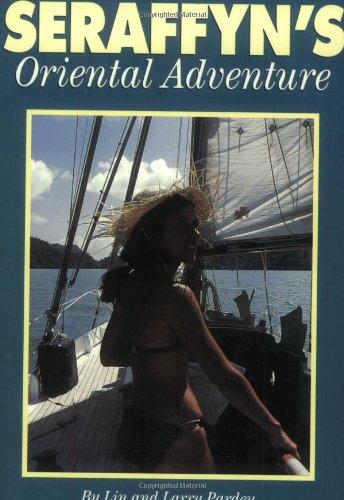 Seraffyn's Oriental Adventure (0964603632) by Lin Pardey; Larry Pardey