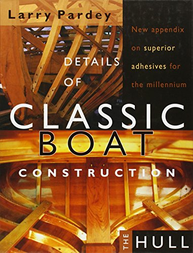 Details of Classic Boat Construction the Hull: Pardey, Larry