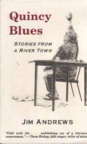 Quincy blues: Stories from a river town (0964603756) by Andrews, Jim