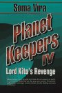 Lord Kito's Revenge (Planet Keepers) (Bk. 4): Vira, Soma
