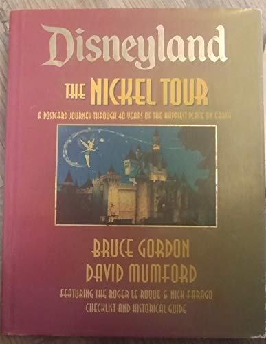 9780964605909: Disneyland the Nickel Tour: A Postcard Journey Through 40 Years of the Happiest Place on Earth